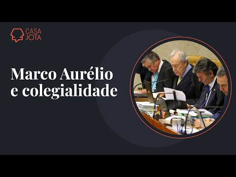 STF de Marco Aurélio - Marco Aurélio e colegialidade I 21/06