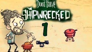Прохождение Don't Starve: Shipwrecked (s.2) #1 - Выживание по-французски!