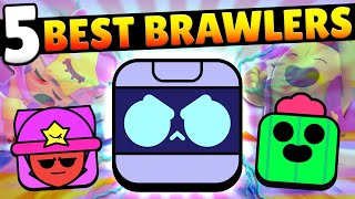 TOP 5 BEST BRAWLERS IN BRAWL STARS! USE THESE TO WIN MORE TROPHIES!