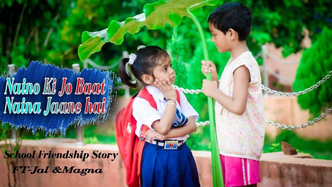 Naino Ki Jo Baat Naina Jaane hai | School  friendship Story | Female Version | Ft. Jal& Magana