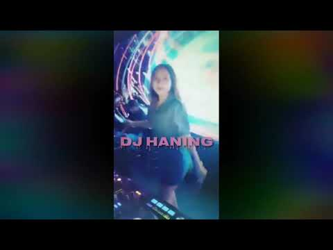 Dj Haning-Lagu Dayak (virall 2019 Dj Cewek Cantik) #Djhaniinggbooming!!