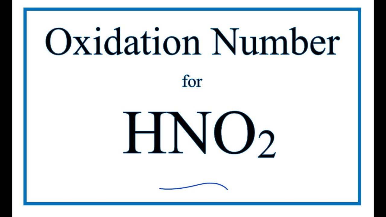 how to find the oxidaton number hno2 nitrous acid youtube