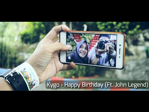 Kygo - Happy Birthday (ft John Legend) CINEMATIC BIRTHDAY VIDEO ❤A Special Project For Special One ❤