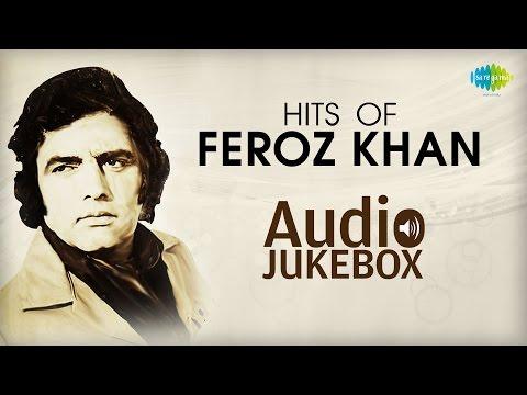 Best Of Feroz Khan | Jukebox (HQ) | Feroz Khan Hit Songs