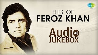 Best Of Feroz Khan | Jukebox (HQ) | Feroz Khan Hit Songs