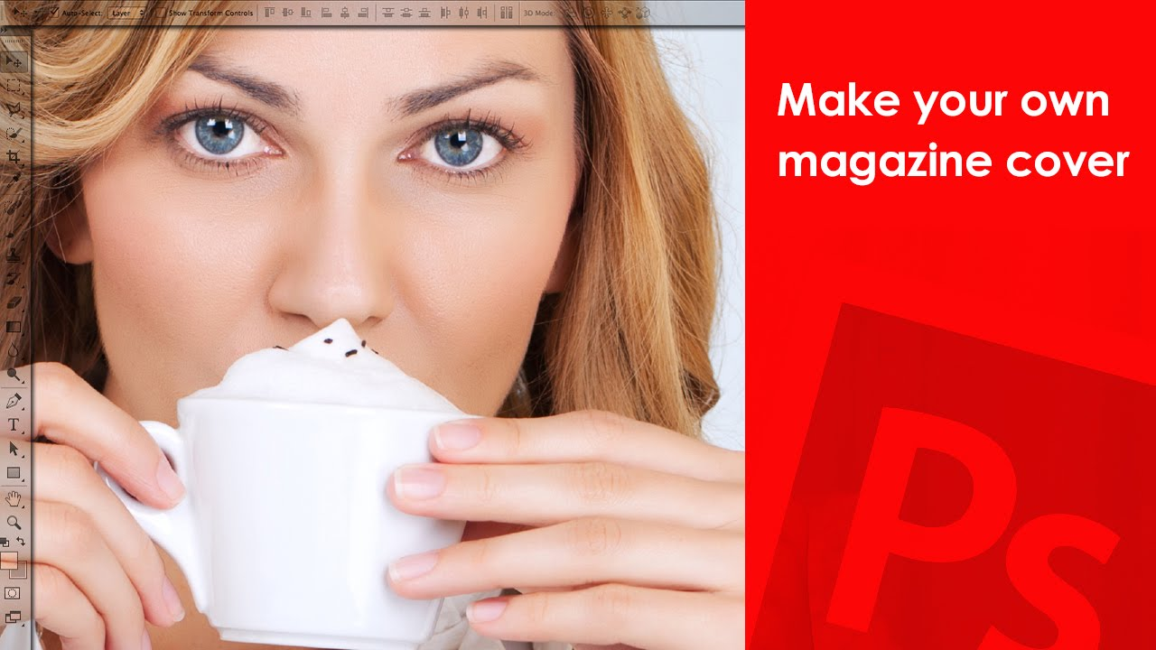 how to make your own magazine cover - photoshop tutorial