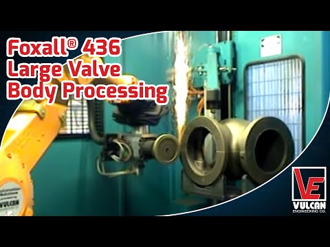 Foxall® 436 - Large Valve Body Processing