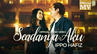 (OST Seadanya Aku) Ippo Hafiz - Seadanya Aku (Official Music Video)