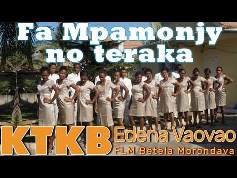 Chorale: KTKB Edena Vaovao Morondava - FA MPAMONJY NO TERAKA- A/C Henri Aimé Ratianasolo