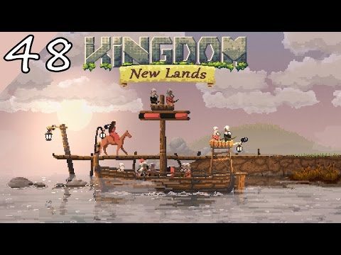 Let's Play Kingdom New Lands S48 - Two Lands Left To Explore