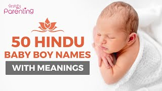 50 Hindu Baby Boy Names With Meanings (From A to Z)