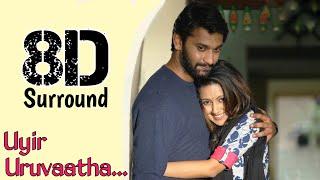 Uyir Uruvaatha 8D | Iravukku Aayiram Kanngal | Arulnithi | Mahima Nambiar | Tamil 8D songs