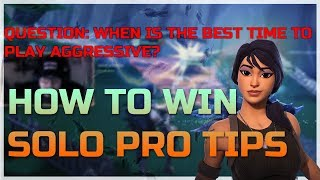 Solo HOW TO WIN | Pro Tips & Advice To Playing Aggressive SMART Fortnite
