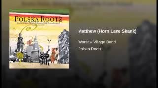 Matthew (Horn Lane Skank)