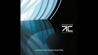 Fashion Cafè - 3 hours of non stop music - H.Q. - Chillout lounge electronica