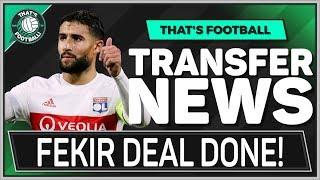 Nabil FEKIR To LIVERPOOL Done Deal! LATEST TRANSFER NEWS