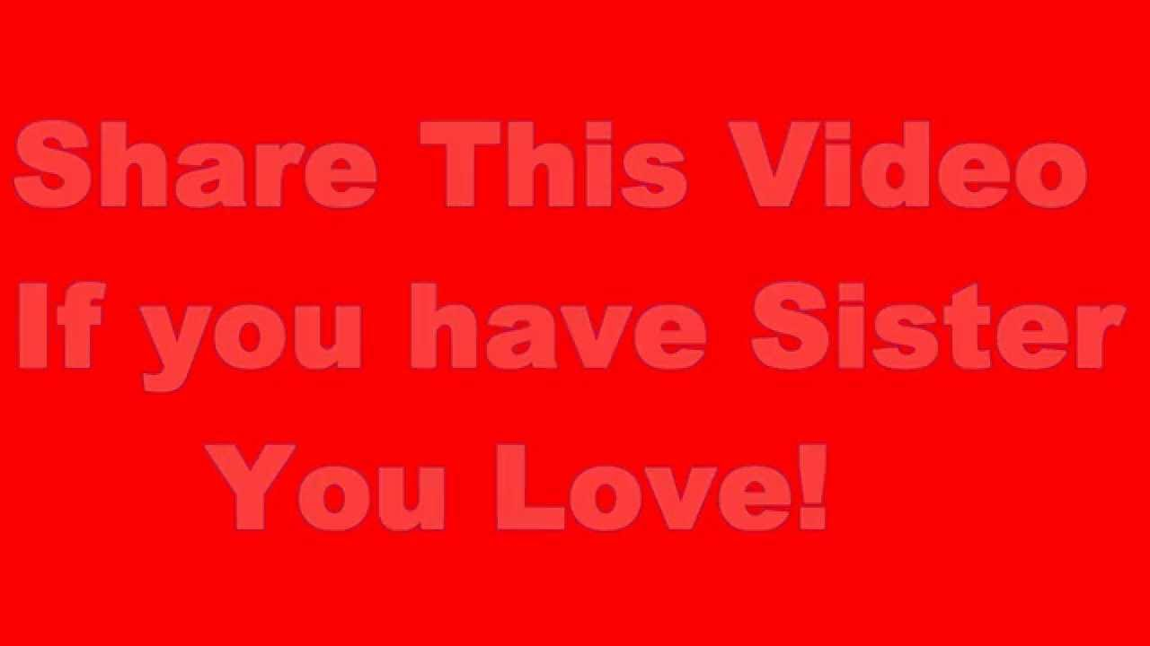 Love You Sister Quotes Beautiful Sister Quotes  Share This Video If You Love Your Sister