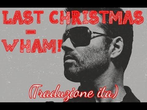 Last Christmas  - Wham! ( George Michael ) Traduzione Italiana