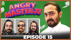 BB Ki Vines- | Angry Masterji- Part 15 |