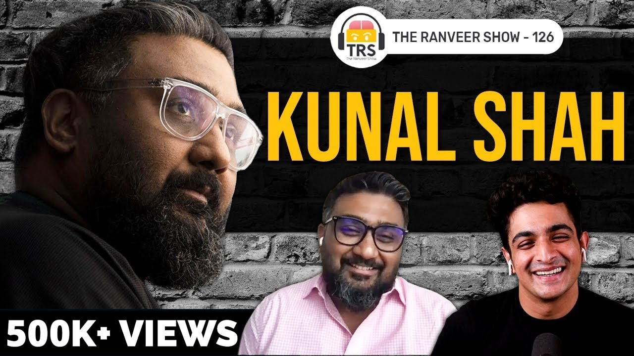 Kunal Shah Of CRED On What India Needs To BECOME A Superpower   The Ranveer Show 126