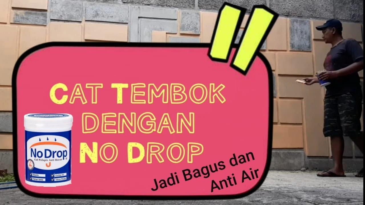 Cat Tembok Menggunakan No Drop - YouTube