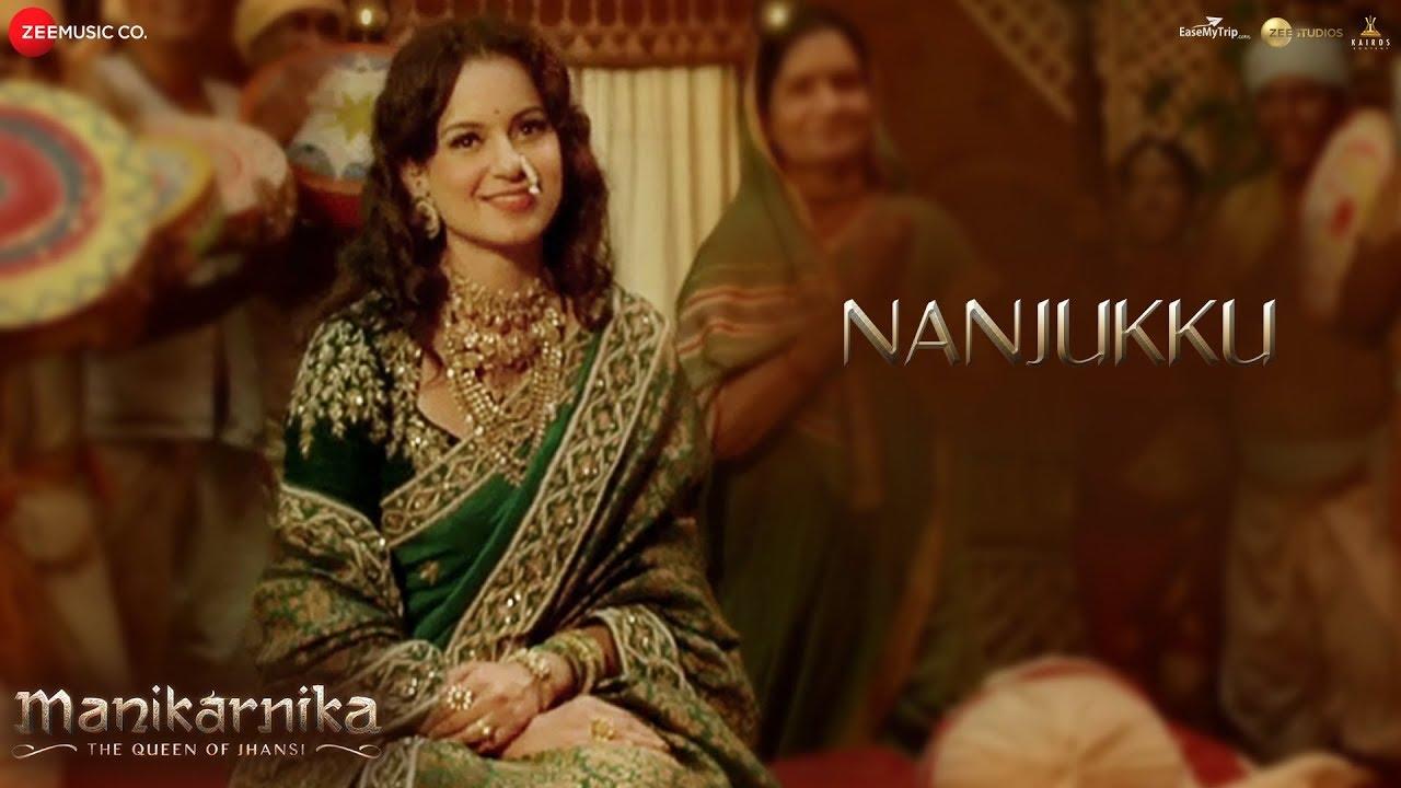 Download Nanjukku - Full Video | Manikarnika - Tamil | Kangana Ranaut | Shankar Ehsaan Loy