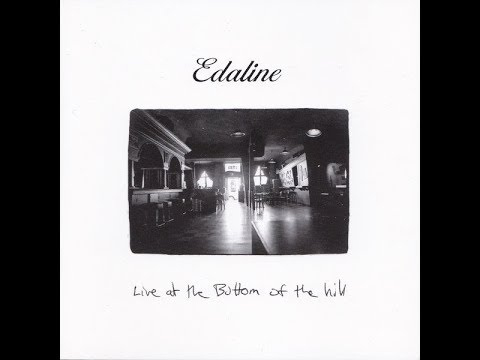 Edaline - Live At The Bottom Of The Hill (2000) [Select]