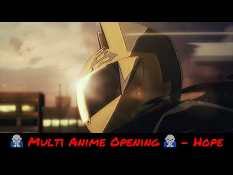 🙏 Multi Anime Opening 🙏 – Hope