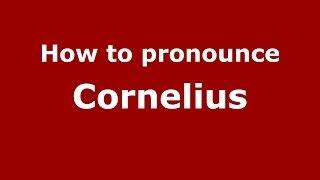 How to pronounce Cornelius (French) - PronounceNames.com