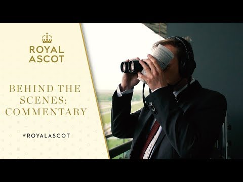 Behind The Scenes at Ascot | Commentary