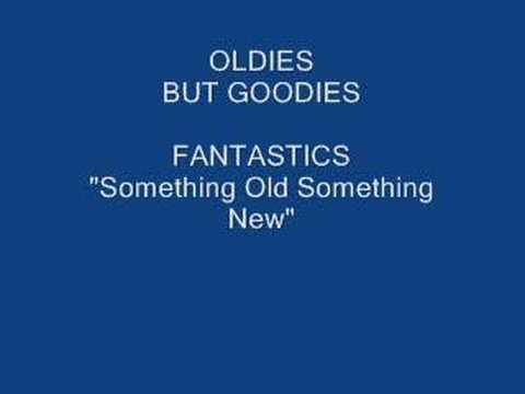 """Fantastics  """"Something Old Something New"""""""
