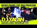 DJ YALAN ANGKLUNG GEDRUK FULL BASS   MASBRE CHANNEL FEAT AKKA PRODUCTION