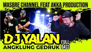 Download DJ YALAN ANGKLUNG GEDRUK FULL BASS   MASBRE CHANNEL FEAT AKKA PRODUCTION