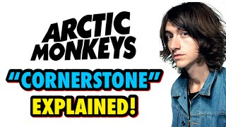 "Arctic Monkeys ""Cornerstone"" Explained!"