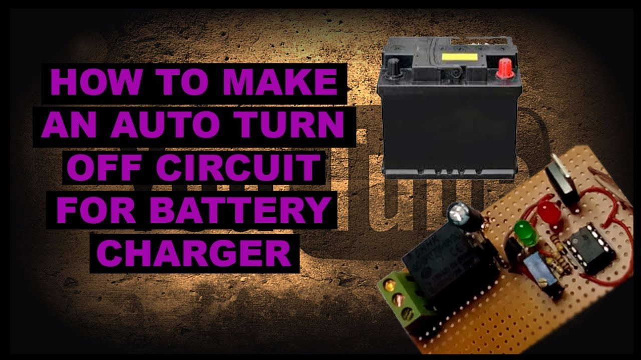 How To Make An Auto Turn Off Circuit For Battery Charger Youtube On Relay Automatic Diagram