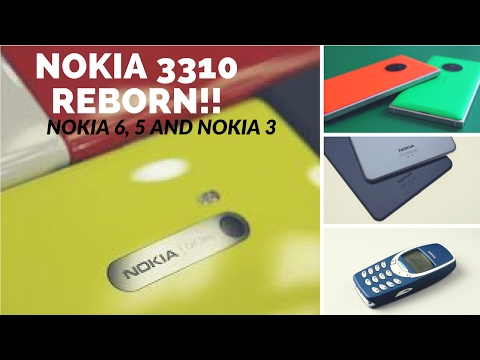 Nokia 6 Nokia 5 Nokia 3 to be launched at MWC 2017 - Nokia 3310 Reborn - Nokia android 2017
