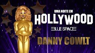 Blue Space Oficial | 23ª Uma noite em Hollywood 2018 |  Danny Cowlt - 19.08.18