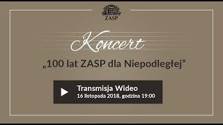 """Koncert """"100 lat ZASP dla Niepodległej"""""""