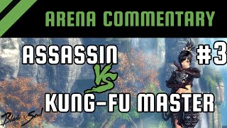 Arena PvP Commentary #3: Assassin vs Kung-fu Master [Platinum] | Blade and Soul