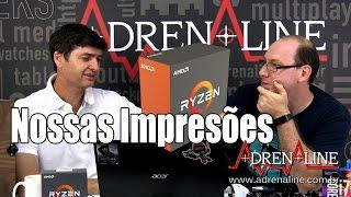 Ryzen: nossas opiniões sobre as novas CPUs da AMD