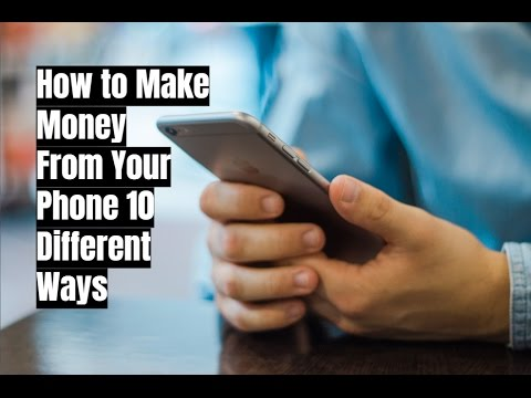 How to Make Money From Your Phone 10 Different Ways