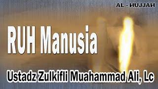Video RUH MANUSIA | Ust. Zulkifli Muhammad Ali, Lc : KAJIAN AL-HUJJAH download MP3, 3GP, MP4, WEBM, AVI, FLV Agustus 2018