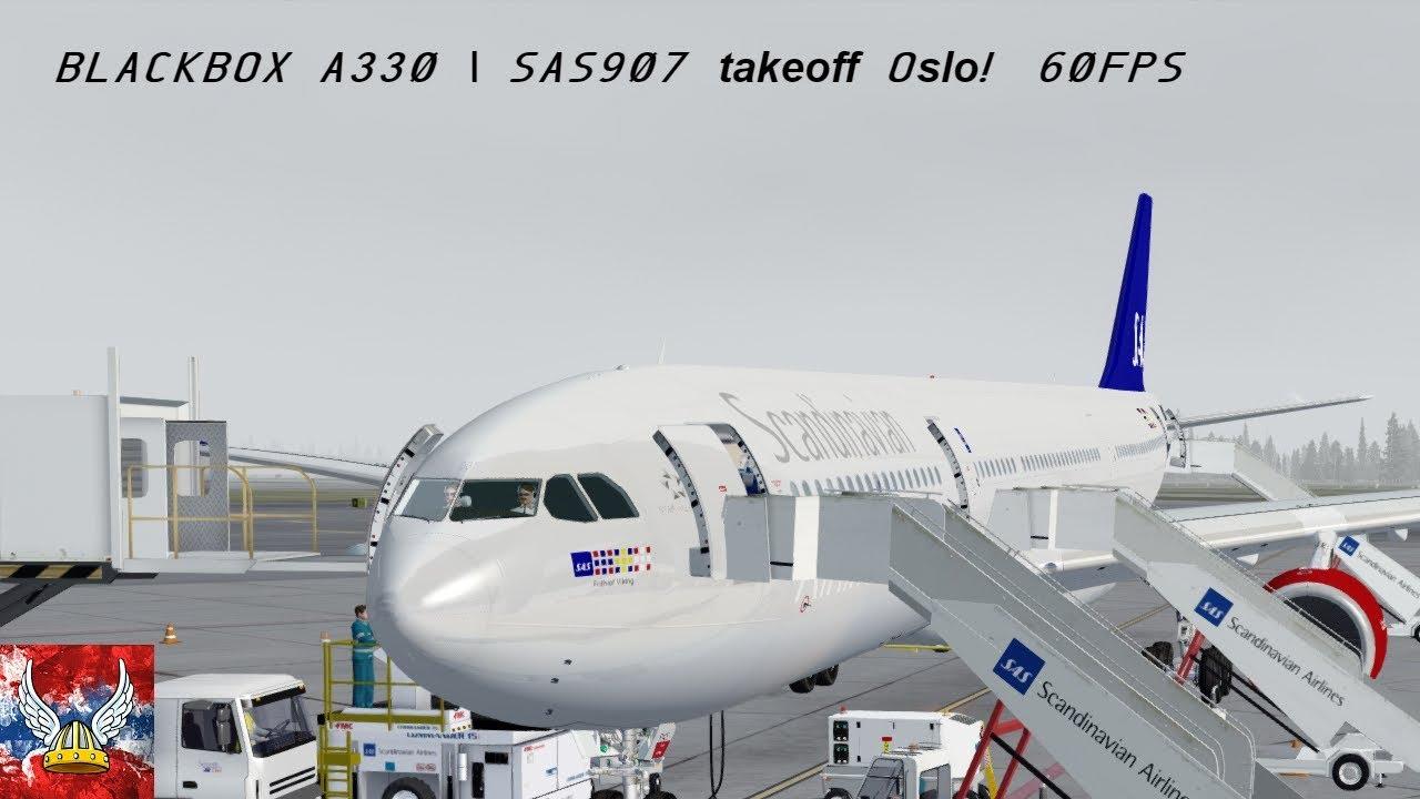   P3Dv4 1   Blackbox A330   SAS907 departure Oslo! 60FPS