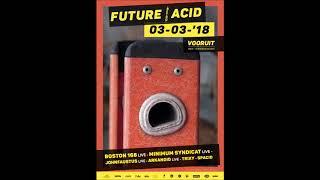 Arkanoid Live @ FUTURE ACID 03- 03-18 à Vooruit - Gent