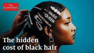 The hidden cost of black hair   The Economist