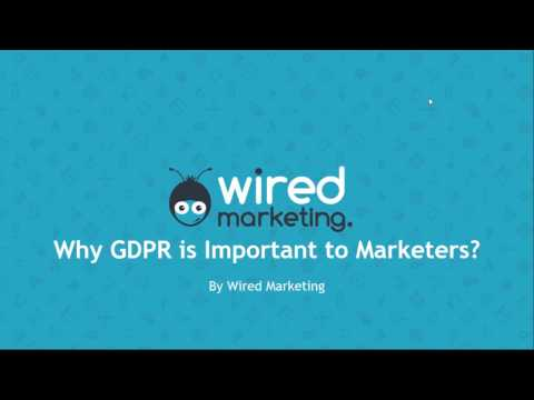 Why  is GDPR important to Marketers? | Wired Marketing