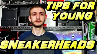 TIPS FOR YOUNG SNEAKERHEADS - HOW TO MAKE MONEY FOR SNEAKERS