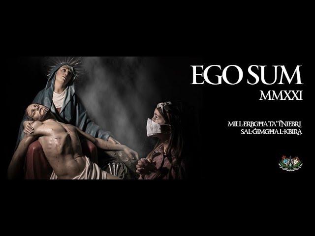 EGO SUM - MMXXI - L-Erbgħa ta' Tniebri
