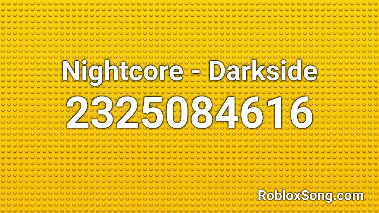 Nightcore Darkside Roblox Id Music Code Youtube