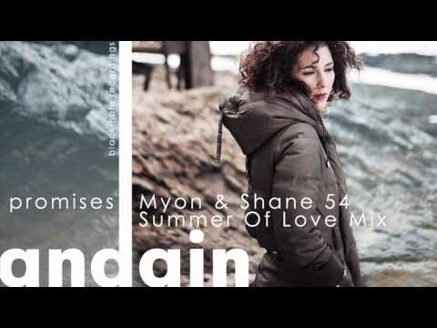 Andain - Promises (Myon & Shane 54 Summer Of Love Mix)